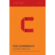 The Comeback: It's Not Too Late and You're Never Too Far, Paperback
