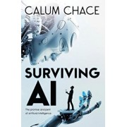 Surviving AI: The Promise and Peril of Artificial Intelligence, Paperback/Calum Chace