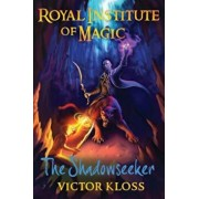 The Shadowseeker (Royal Institute of Magic), Paperback/Victor Kloss