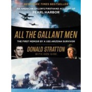 All the Gallant Men An American Sailors Firsthand Account of Pearl Harbor