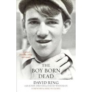The Boy Born Dead: A Story of Friendship, Courage, and Triumph, Paperback/David Ring