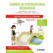 Limba si literatura romana. Lectura si scriere joc si fantezie. Clasa a III-a