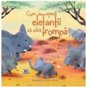 Cum au ajuns elefantii sa aiba trompa - Rudyard Kipling