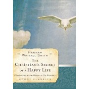 The Christian's Secret of a Happy Life, Paperback/Hannah Whitall Smith
