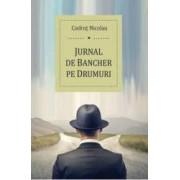 Jurnal de bancher pe drumuri - Codrut Nicolau