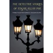 The Detective Stories of Edgar Allan Poe: Featuring C. Auguste Dupin, Paperback/Edgar Allan Poe