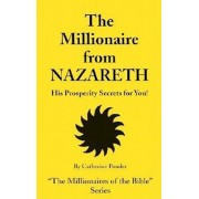 The Millionaire from Nazareth: His Prosperity Secrets for You!, Paperback