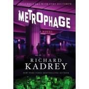 Metrophage. A Novel, Paperback/Richard Kadrey