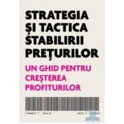 Strategia si tactica stabilirii preturilor - Thomas T. Nagle. John E. Hogan