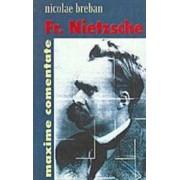Fr. Nietzsche Maxime comentate - Nicolae Breban