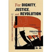 For Dignity Justice and Revolution by Norma Field & Heather BowenSt...