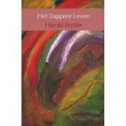 Het dappere leven - Harold Botter