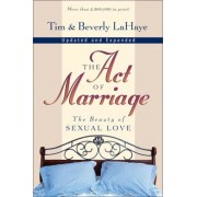 The Act of Marriage: The Beauty of Sexual Love, Paperback