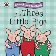 Three Little Pigs: Ladybird Touch and Feel Fairy Tales, Hardcover/***