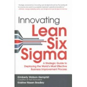 Innovating Lean Six Sigma: A Strategic Guide to Deploying the World's Most Effective Business Improvement Process (9781259584404)