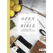 Open Your Bible - Bible Study Book: God's Word Is for You and for Now, Paperback/Raechel Myers