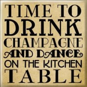 koelkastmagneet - time to drink champagne and dance on the kitchen table