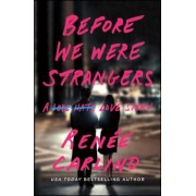 Before We Were Strangers: A Love Story, Paperback