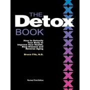 The Detox Book: How to Detoxify Your Body to Improve Your Health, Stop Disease and Reverse Aging, Paperback/Bruce Fife
