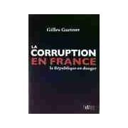 La corruption en France - Gilles Gaetner - Livre