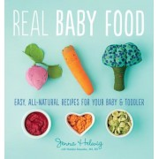 Real Baby Food: Easy, All-Natural Recipes for Your Baby and Toddler, Paperback