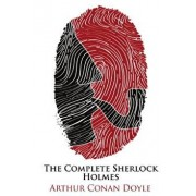 The Complete Sherlock Holmes: Tales of a Consulting Detective, Paperback/Arthur Conan Doyle