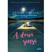 A doua sansa/Kristin Hannah