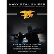 Navy Seal Sniper: An Intimate Look at the Sniper of the 21st Century, Paperback/Glen Doherty