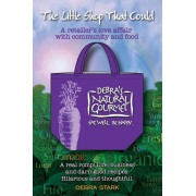 The Little Shop That Could: A retailer's love affair with community and food, Paperback/Debra Stark