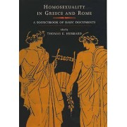 Homosexuality in Greece and Rome A Sourcebook of Basic Documents by Edited by Thomas K Hubbard