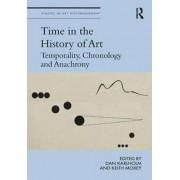 Time in the History of Art Temporalité Chronologie and Anachrony par Édité par Dan Karlholm & Edited par Keith Moxey