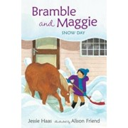 Bramble and Maggie: Snow Day, Hardcover/Jessie Haas