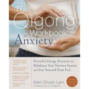 Qigong Workbook for Anxiety - Powerful Energy Practices to Rebalance Your Nervous System and Free Yourself from Fear (Lam Kam Chuen)(Paperback) (9781608829491)