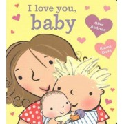 I Love You, Baby [Board Book] by Giles Andreae