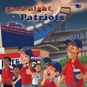 Good Night, Patriots, Hardcover/Brad M. Epstein