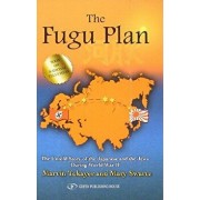 The Fugu Plan: The Untold Story of the Japanese and the Jews During World War II, Hardcover/Marvin Tokayer