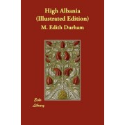 High Albania (Illustrated Edition)