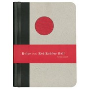 Rules of the Red Rubber Ball: Find and Sustain Your Life's Work, Hardcover