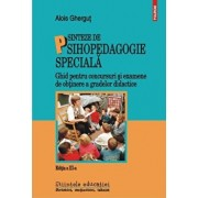 Sinteze de psihopedagogie speciala. Ghid pentru concursuri si examene de obtinere a gradelor didactice/Alois Ghergut