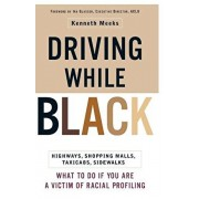 Driving While Black: Highways, Shopping Malls, Taxi Cabs, Sidewalks: How to Fight Back If You Are a Victim of Racial Profiling, Paperback/Kenneth Meeks