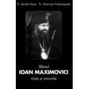 Sfantul Ioan Maximovici Viata si minunile - Serafim Rose Gherman Podmosenski