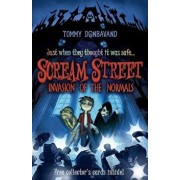 Scream Street: Invasion of the Normals [With 4 Collectors' Cards], Paperback/Tommy Donbavand