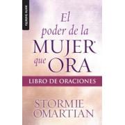 El Poder de La Mujer Que Ora: Libro de Oraciones, Paperback
