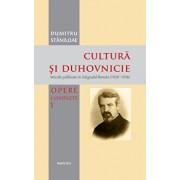 Cultura si duhovnicie - Articole publicate in Telegraful Roman (1930-1993) Vol. 1/Dumitru Staniloae