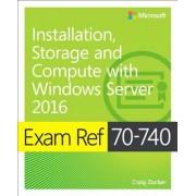 Exam Ref 70-740 Installation, Storage and Compute with Windows Server 2016, Paperback