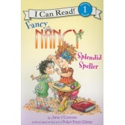 Fancy Nancy: Splendid Speller, Paperback