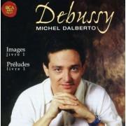 Michel Dalberto - Debussy: Preludes Livre 1 / Images Livre (0743216062928) (1 CD)