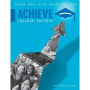 Achieve College Success: Learn How in 20 Hours or Less, Brief Fifth Edition, Paperback/Raymond Gerson