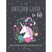 The Unicorn Guide to Life Hardback Book
