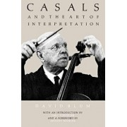 Casals and the Art of Interpretation, Paperback/David Blum